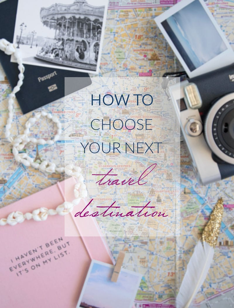 how to choose your next travel destination